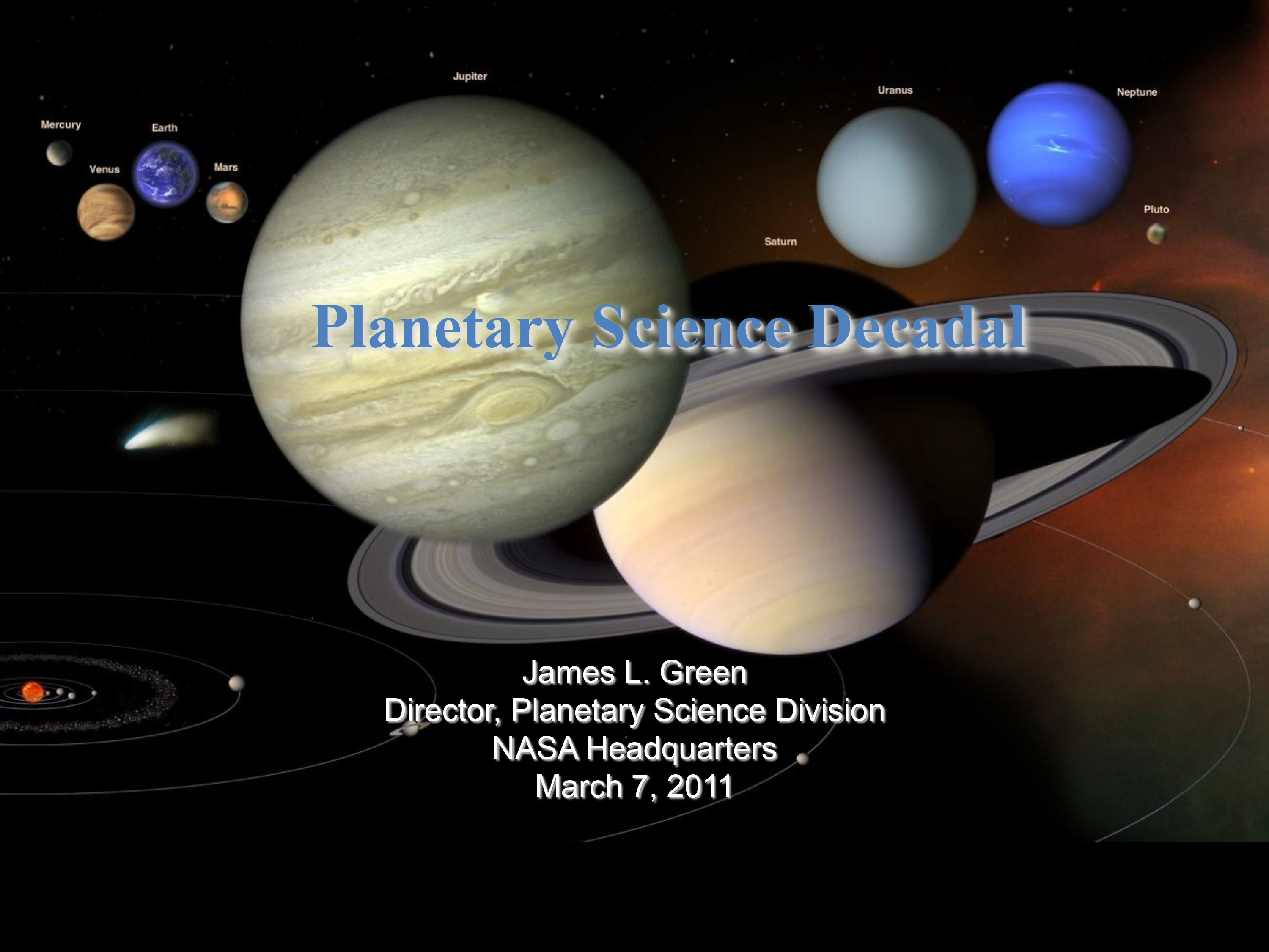 Planetary Science Decadal by Planetary Science Division Director Dr. James Green.